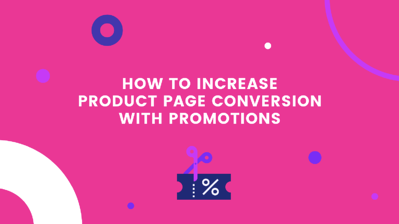 4 Sales Promotions to Increase Your Shopify Product Page Conversion