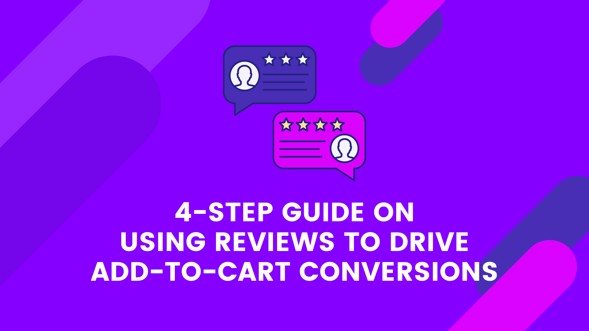4-Step Guide on Using Reviews to Drive Add-to-Cart Conversions